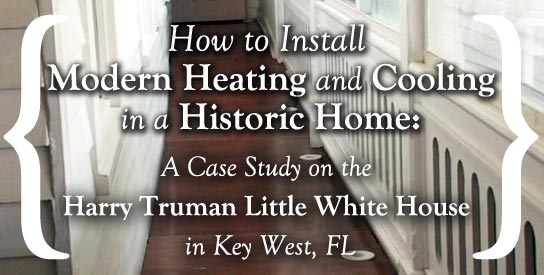 How to Install Modern Heating and Cooling in a Historic Home