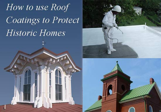 How to use roof coatings to protect historic homes